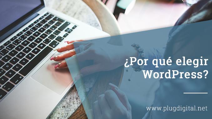 ¿Por qué elegir WordPress?